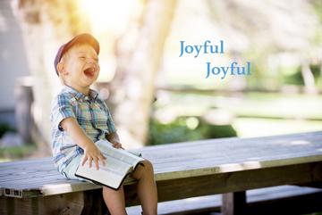 Joyful Joyful!